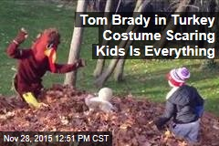 Tom Brady in Turkey Costume Scaring Kids Is Everything