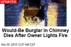 Would-Be Burglar Gets Stuck in Chimney, Dies