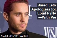 Jared Leto Apologizes for Loud Party —With Pie