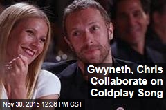 Gwyneth, Chris Collaborate on Coldplay Song