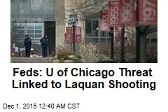Feds: U of Chicago Threat Linked to Laquan Shooting