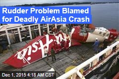 Rudder Problem Blamed for Deadly AirAsia Crash