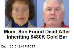Mom, Son Found Dead After Inheriting $480K Gold Bar