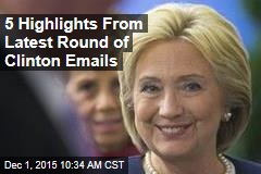 5 Highlights From Latest Round of Clinton Emails