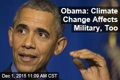 Obama: Climate Change Affects Military, Too