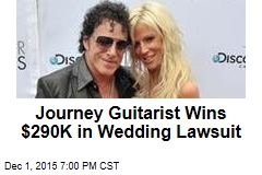 Journey Guitarist Wins $290K in Wedding Lawsuit