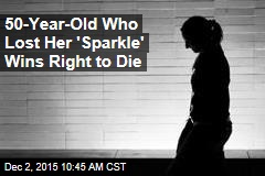 50-Year-Old Who Lost Her 'Sparkle' Wins Right to Die