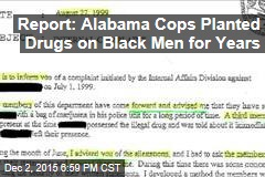 Report: Alabama Cops Planted Drugs on Black Men for Years