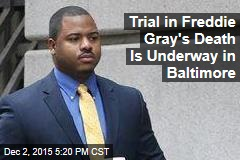 Trial in Freddie Gray's Death Is Underway in Baltimore