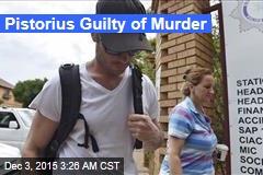 Pistorius Guilty of Murder