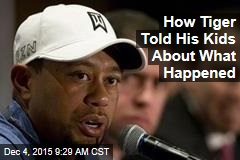 How Tiger Told His Kids About What Happened