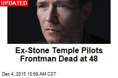Ex-Stone Temple Pilots Frontman Dead at 48