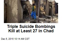 Triple Suicide Bombings Kill at Least 27 in Chad