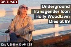 Underground Transgender Icon Holly Woodlawn Dies at 69