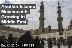 Another Islamic Movement Is Growing in Middle East