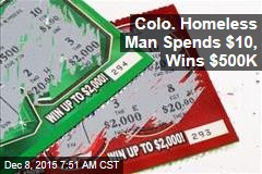 Colo. Homeless Man Spends $10, Wins $500K