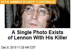 A Single Photo Exists of Lennon With His Killer