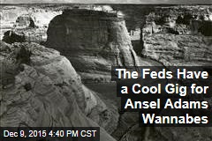 The Feds Have a Cool Gig for Ansel Adams Wannabes