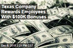Texas Company Rewards Employees With $100K Bonuses