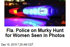Fla. Police on Murky Hunt for Women Seen in Photos