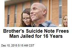 Brother's Suicide Note Frees Man Jailed for 16 Years