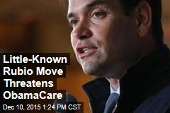 Little-Known Rubio Move Threatens ObamaCare