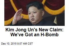 Kim Jong Un's Newest Claim: We've Got an H-Bomb