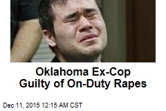 Oklahoma Ex-Cop Guilty of On-Duty Rapes