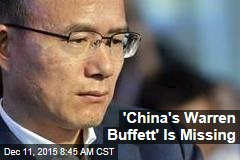 'China's Warren Buffett' Is Missing
