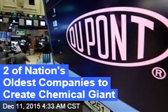 2 of Nation's Oldest Companies to Create Chemical Giant