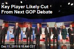 Key Player Likely Cut From Next GOP Debate
