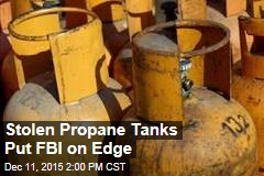 Stolen Propane Tanks Put FBI on Edge