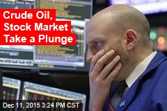 Crude Oil, Stock Market Take a Plunge