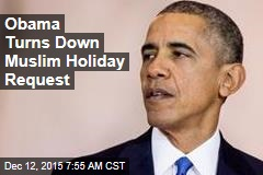 Obama Turns Down Muslim Holiday Request