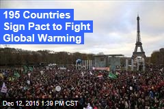 195 Countries Sign Pact to Fight Global Warming