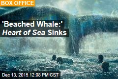 'Beached Whale:' Heart of Sea Sinks