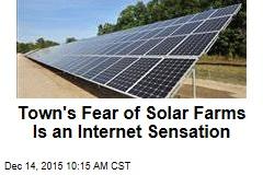 Town's Fear of Solar Farms Is an Internet Sensation