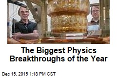 The Biggest Physics Breakthroughs of the Year