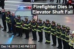 Firefighter Dies in Elevator Shaft Fall