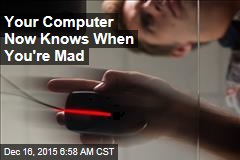 Your Computer Now Knows When You're Mad
