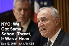 NYC: We Also Got a School Threat, It Was a Hoax