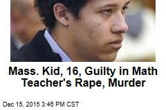 Mass. Kid, 16, Guilty in Math Teacher's Rape, Murder