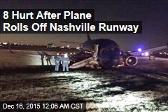 8 Hurt After Plane Rolls Off Nashville Runway