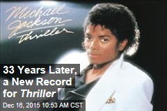 33 Years Later, a New Record for Thriller