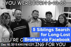 5 Siblings Search for Long-Lost Brother via Facebook