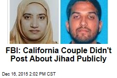 FBI: California Couple Didn't Post About Jihad Publicly