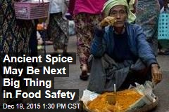Ancient Spice May Be Next Big Thing in Food Safety