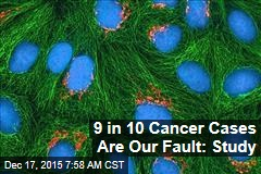 9 in 10 Cancer Cases Are Our Fault: Study