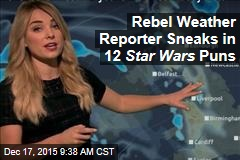 Rebel Weather Reporter Sneaks in 12 Star Wars Puns