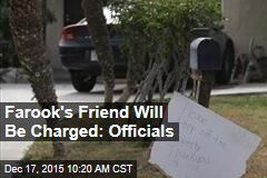 Farook's Friend Will Be Charged: Officials